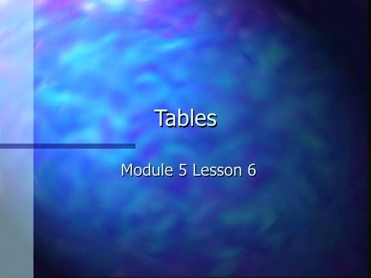 Tables Module 5 Lesson 6