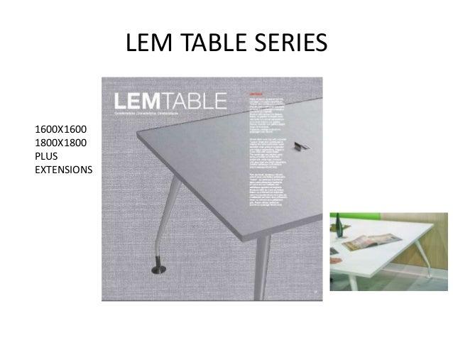 LEM TABLE SERIES1600X16001800X1800PLUSEXTENSIONS