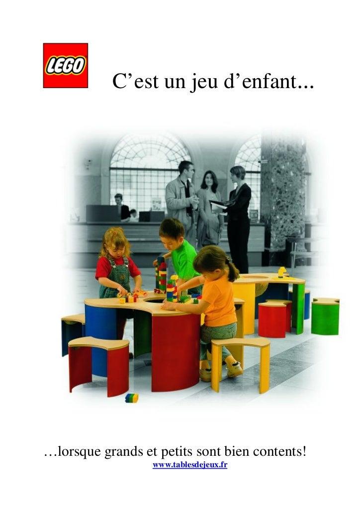 C'est un jeu d'enfant...…lorsque grands et petits sont bien contents!                  www.tablesdejeux.fr
