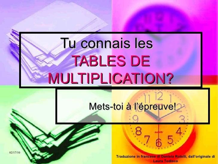 Tu connais les  TABLES DE MULTIPLICATION? Mets-toi à l'épreuve! Traduzione in francese di Daniela Rotelli, dall'originale ...