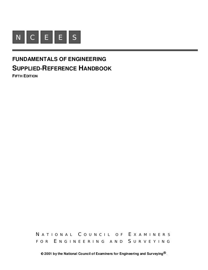 N       C         E        E      SFUNDAMENTALS OF ENGINEERINGSUPPLIED-REFERENCE HANDBOOKFIFTH EDITION             N   A T...