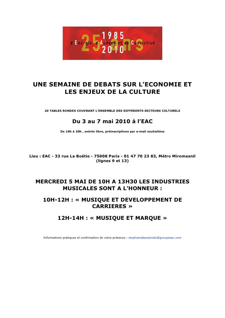 UNE SEMAINE DE DEBATS SUR L'ECONOMIE ET         LES ENJEUX DE LA CULTURE          20 TABLES RONDES COUVRANT L'ENSEMBLE DES...