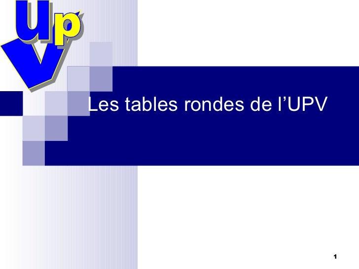 Les tables rondes de l'UPV v u p