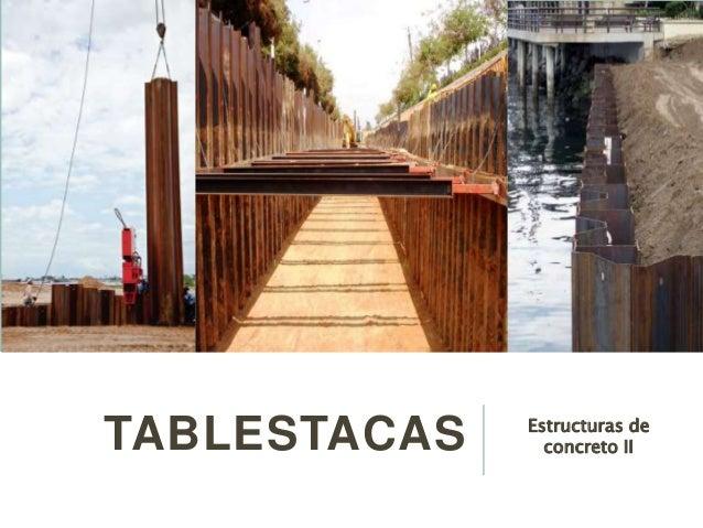 TABLESTACAS Estructuras de concreto II