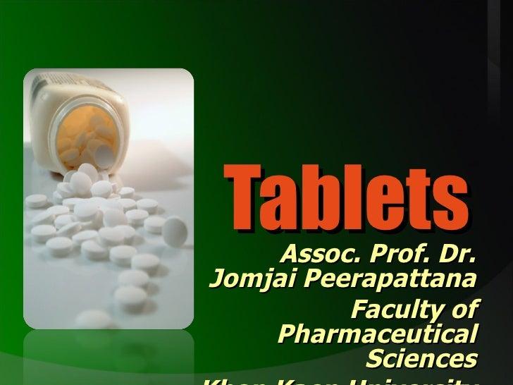 Tablets Assoc. Prof. Dr. Jomjai Peerapattana Faculty of Pharmaceutical Sciences Khon Kaen University