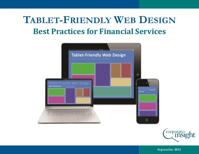 TABLET-FRIENDLY WEB DESIGN Best Practices for Financial Services  September 2013