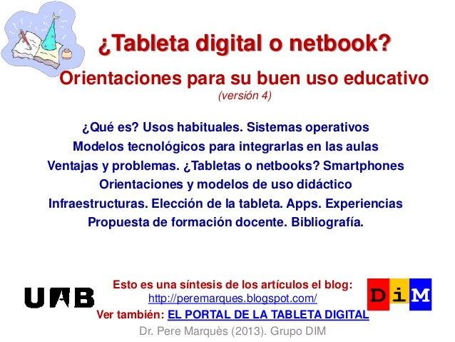 ¿Tableta digital o netbook? Orientaciones para su buen uso educativo (versión 4) Esto es una síntesis de los artículos el ...