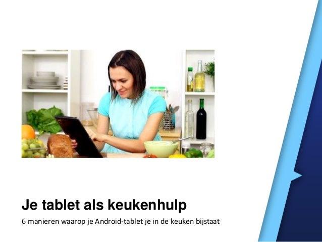 Je tablet als keukenhulp 6 manieren waarop je Android-tablet je in de keuken bijstaat
