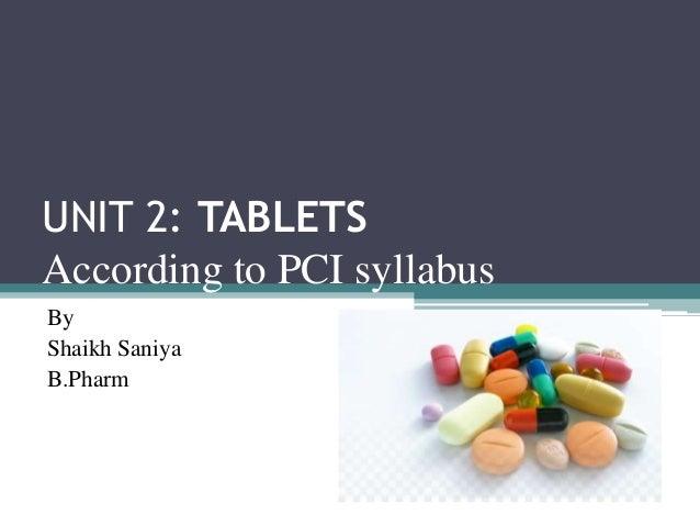 UNIT 2: TABLETS According to PCI syllabus By Shaikh Saniya B.Pharm