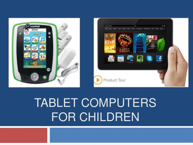 TABLET COMPUTERS FOR CHILDREN
