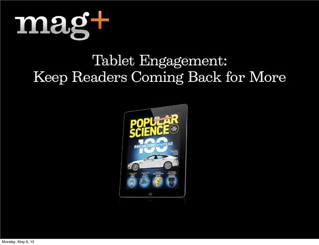 Tablet Engagement:Keep Readers Coming Back for MoreMonday, May 6, 13