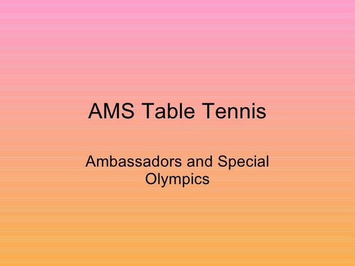 AMS Table Tennis Ambassadors and Special Olympics