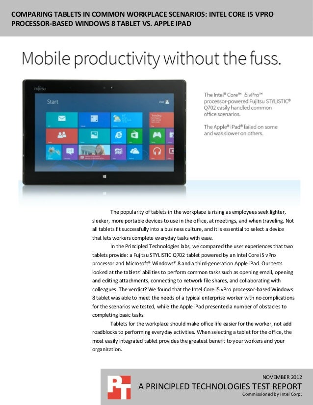 COMPARING TABLETS IN COMMON WORKPLACE SCENARIOS: INTEL CORE I5 VPROPROCESSOR-BASED WINDOWS 8 TABLET VS. APPLE IPAD        ...
