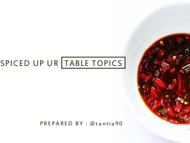 TABLE TOPICSSPICED UP UR PREPARED BY : @tantia90