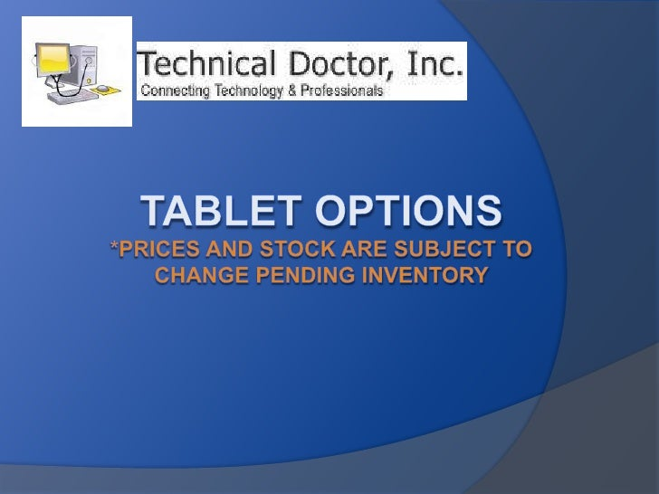 Tablet Options*Prices and STOCK are subject to change pending Inventory<br />