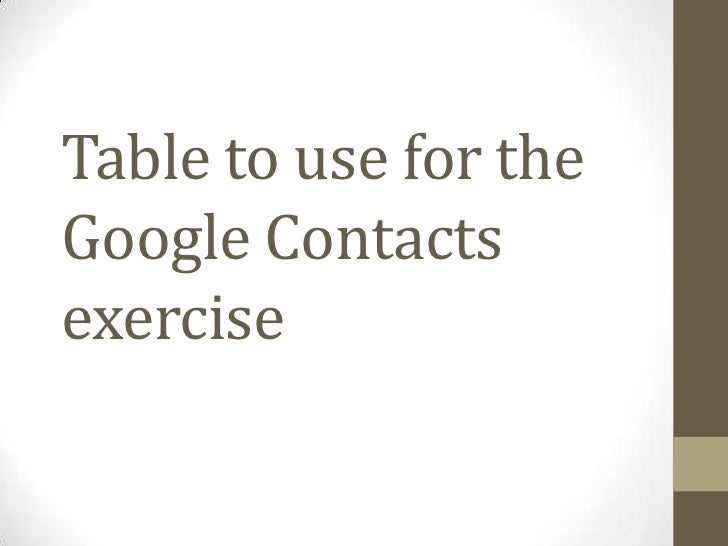 Table to use for theGoogle Contactsexercise