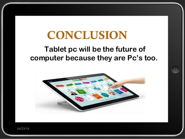 tablet pcs future of computer Whether you're looking to play pc games, stream movies or stay connected while traveling, the latest computers and tablets balance portability with the performance and power you need and the range of printers, computer software and accessories allow you to create the ideal setup to fit your lifestyle.