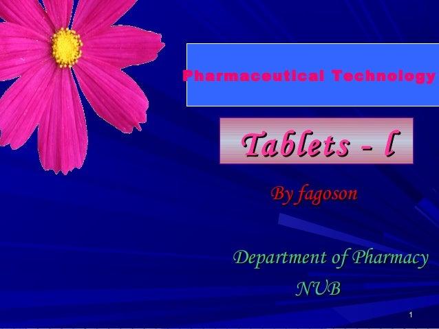 11Tablets - lTablets - lBy fagosonBy fagosonDepartment of PharmacyDepartment of PharmacyNUBNUBPharmaceutical Technology