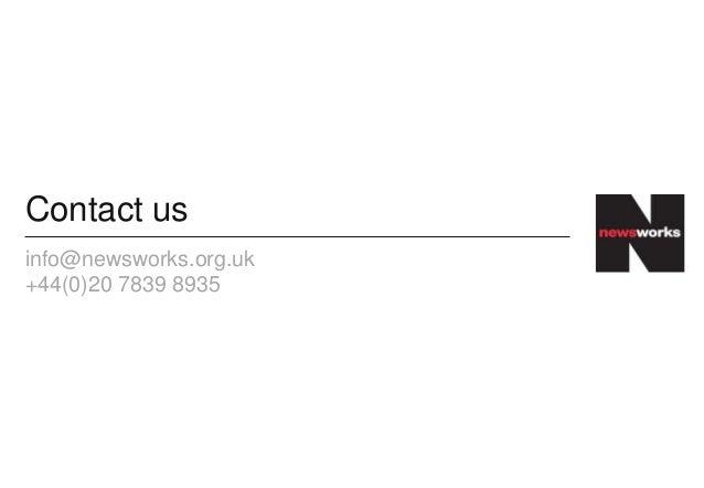 Contact usinfo@newsworks.org.uk+44(0)20 7839 8935