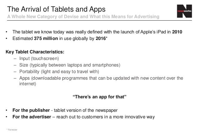 The Arrival of Tablets and AppsA Whole New Category of Devise and What this Means for Advertising•     The tablet we know ...