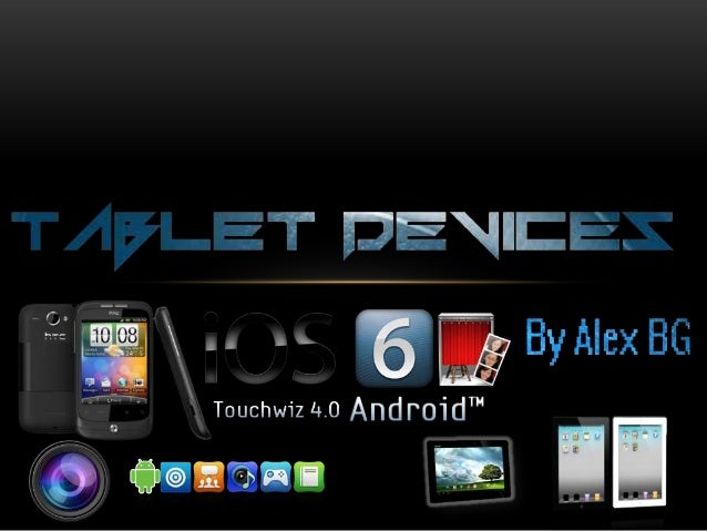 WHAT IS A TABLET DEVICE?A tablet device is like a small touch screen computer    which runs on an ARM processor or an Inte...