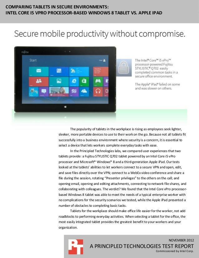 COMPARING TABLETS IN SECURE ENVIRONMENTS:INTEL CORE I5 VPRO PROCESSOR-BASED WINDOWS 8 TABLET VS. APPLE IPAD               ...