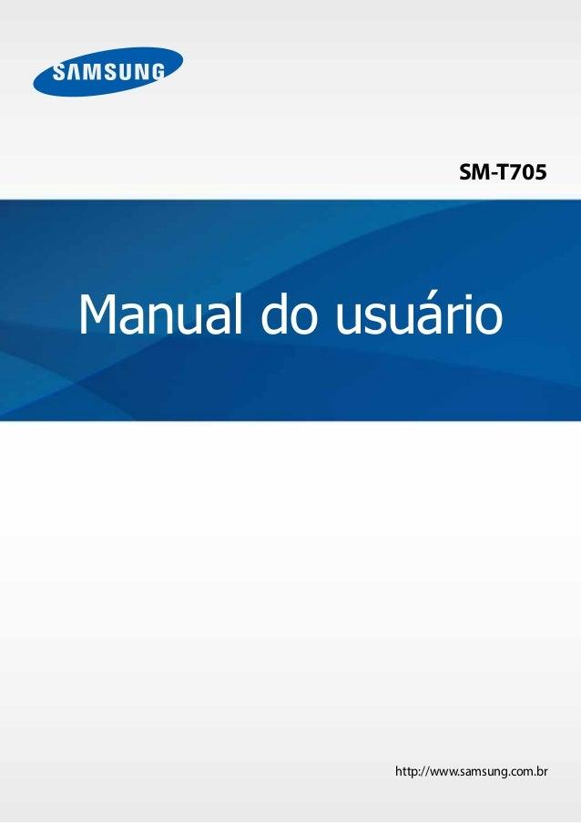 http://www.samsung.com.br Manual do usuário SM-T705