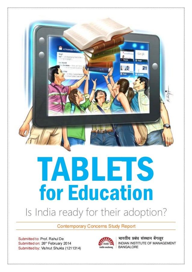 TABLETS Is India ready for their adoption? Contemporary Concerns Study Report Submitted to: Prof. Rahul De Submitted on: 2...