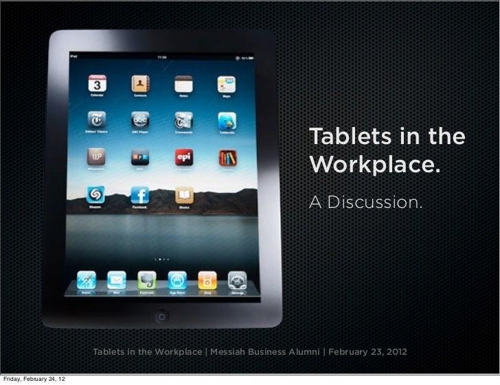 Tablets in the                                                                         Workplace.                         ...