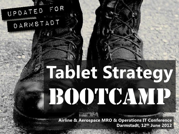 Tablet StrategyBootcamp Airline & Aerospace MRO & Operations IT Conference                          Darmstadt, 12th June 2...