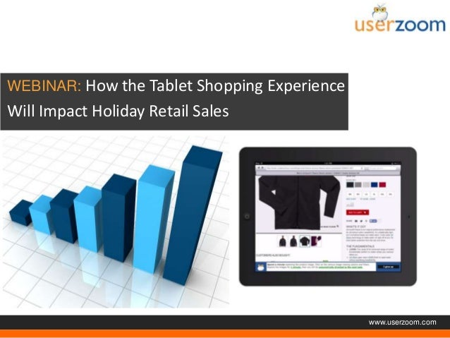 Agenda  WEBINAR: How the Tablet Shopping Experience  Will Impact Holiday Retail Sales  www.userzoom.com