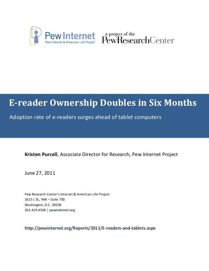 E-reader Ownership Doubles in Six MonthsAdoption rate of e-readers surges ahead of tablet computers     Kristen Purcell, A...