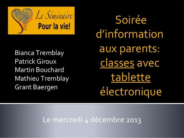 Bianca Tremblay Patrick Giroux Martin Bouchard Mathieu Tremblay Grant Baergen  Soirée d'information aux parents: classes a...