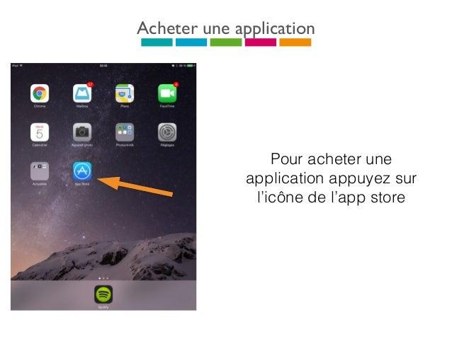 Acheter une application L e t é l é c h a r g e m e n t commence, une fois terminé vous pourrez utiliser l'appli