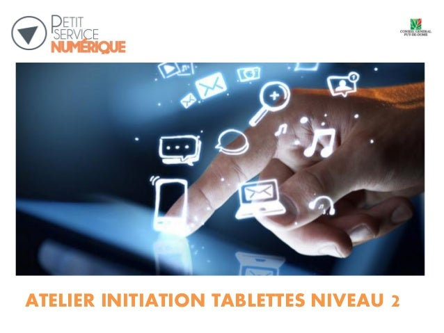 ATELIER INITIATION TABLETTES NIVEAU 2 2