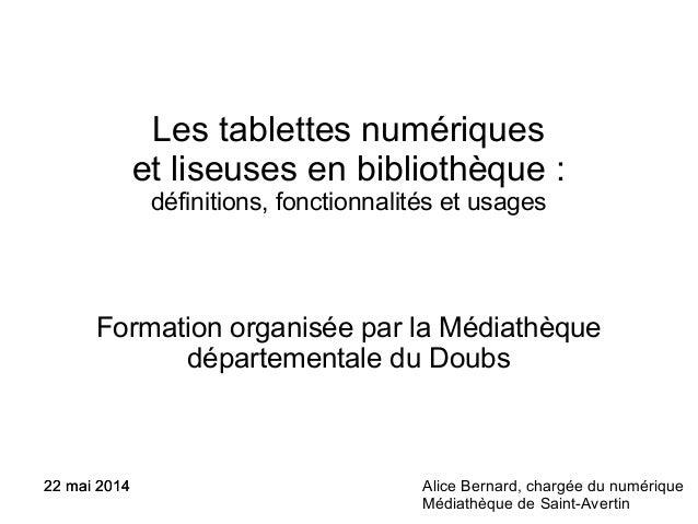 Les tablettes numériques et liseuses en bibliothèque: définitions, fonctionnalités et usages Formation organisée par la M...