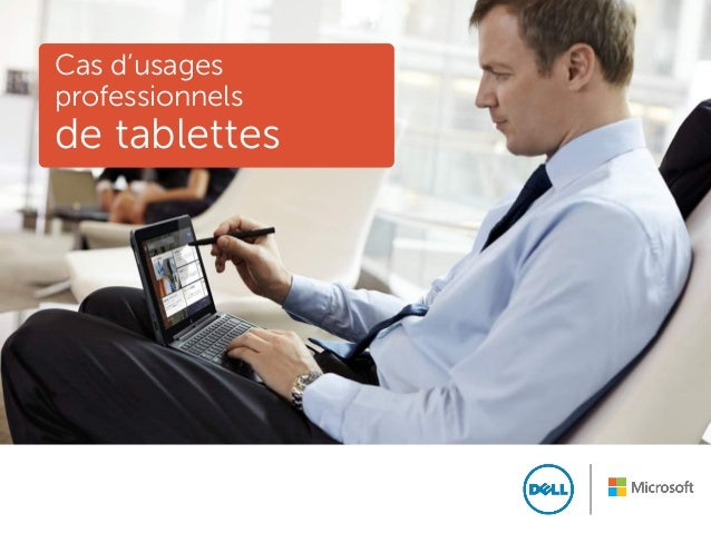 1 Confidentiel Cas d'usages professionnels de tablettes