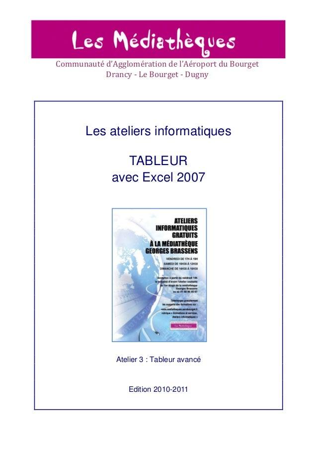 Communauté d'Agglomération de l'Aéroport du Bourget Drancy - Le Bourget - Dugny  Les ateliers informatiques TABLEUR avec E...