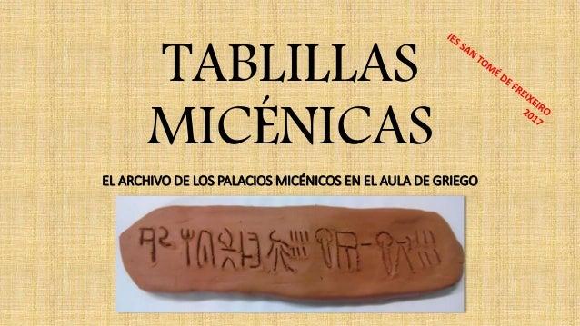 TABLILLAS MICÉNICAS EL ARCHIVO DE LOS PALACIOS MICÉNICOS EN EL AULA DE GRIEGO