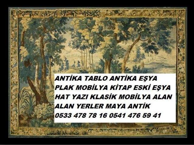 ESKİ TABLO ANTİKA EŞYA ALAN YERLER