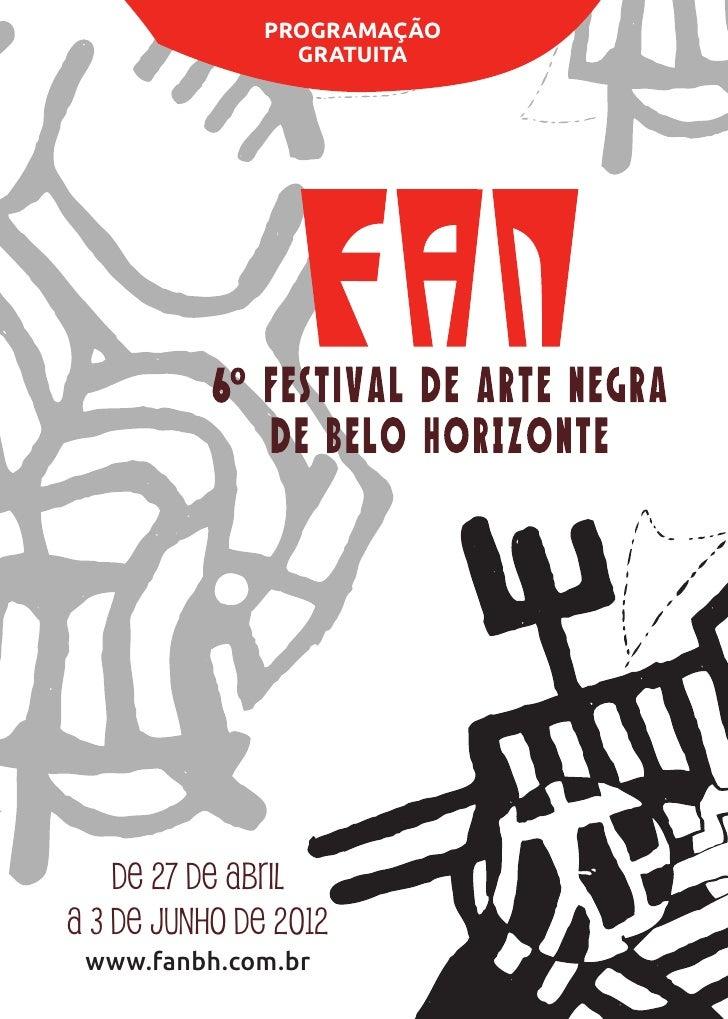 PROGRAMAÇÃO                 GRATUITA    DE 27 DE ABRILA 3 DE JUNHO DE 2012 www.fanbh.com.br