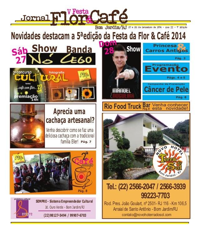 FestaV Jornal Bom Jardim/RJ 27 e 28 de Setembro de 2014 - Ano II - 1ª Edição Pág. 8 Falta Novidades destacam a 5ªedição da...