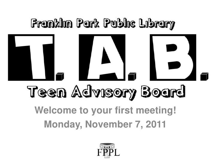 Welcome to your first meeting! Monday, November 7, 2011