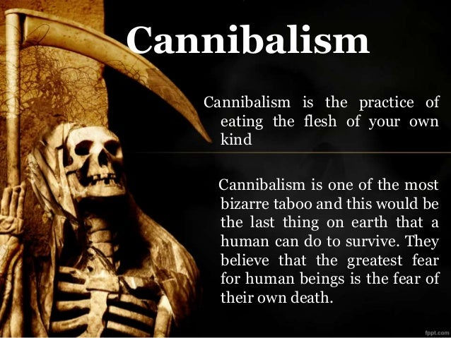 cannibalism a cultural psychopathic and The walking dead is an american post-apocalyptic horror  rick discovers the residents of terminus engage in cannibalism,  the psychopathic leader of the.