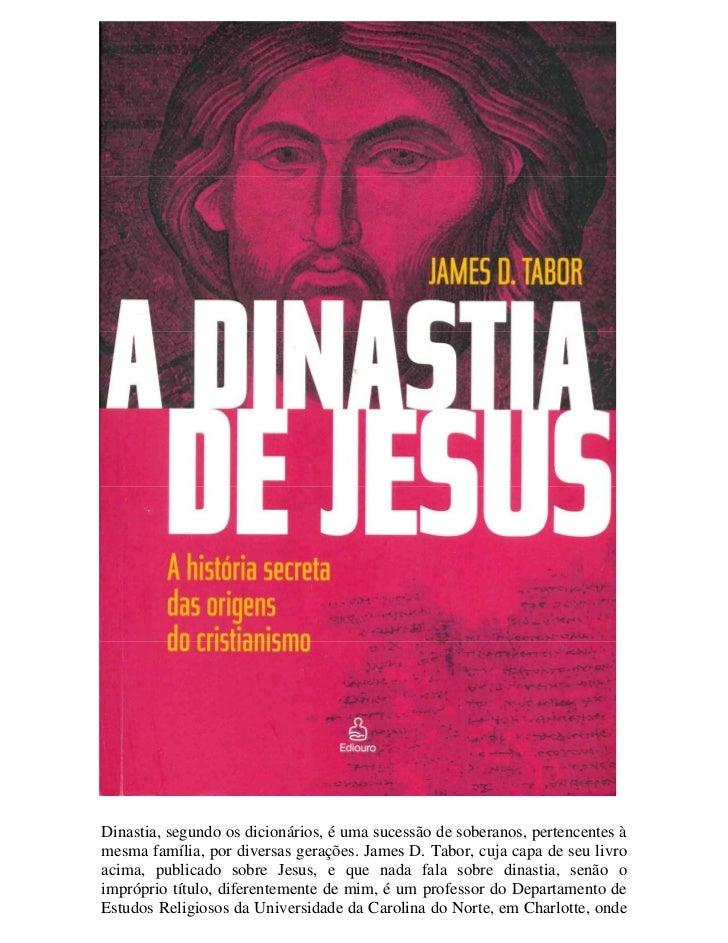 Dinastia, segundo os dicionários, é uma sucessão de soberanos, pertencentes àmesma família, por diversas gerações. James D...
