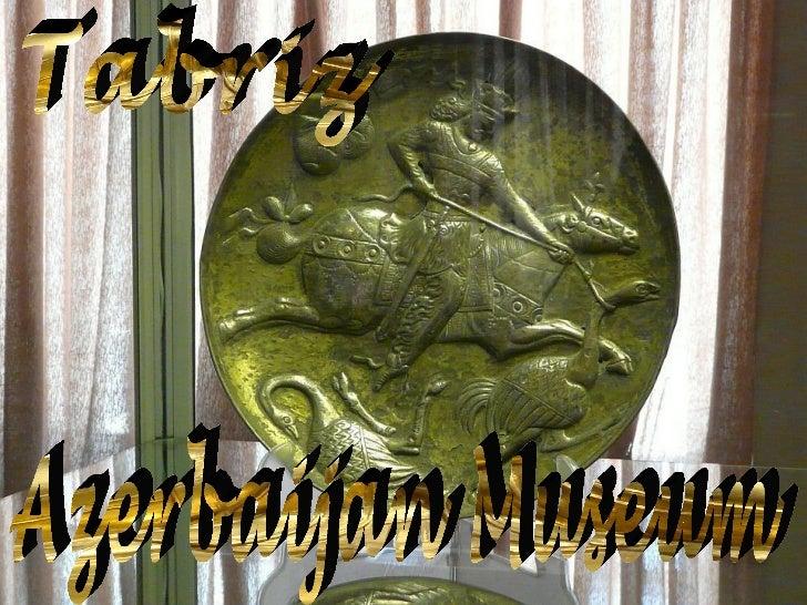 Azerbaijan Museum Tabriz
