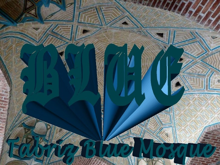 Tabriz Blue Mosque BLUE