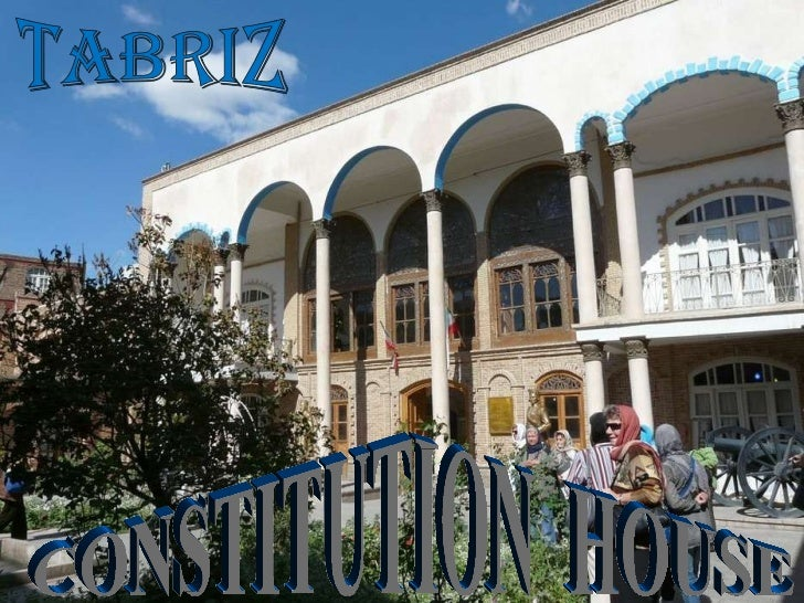 Tabriz CONSTITUTION  HOUSE