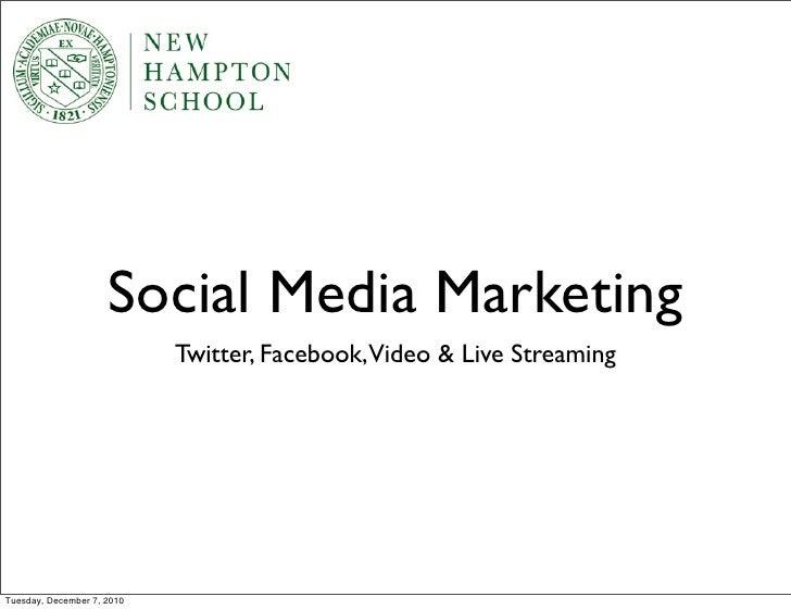 Social Media Marketing                            Twitter, Facebook,Video & Live StreamingTuesday, December 7, 2010