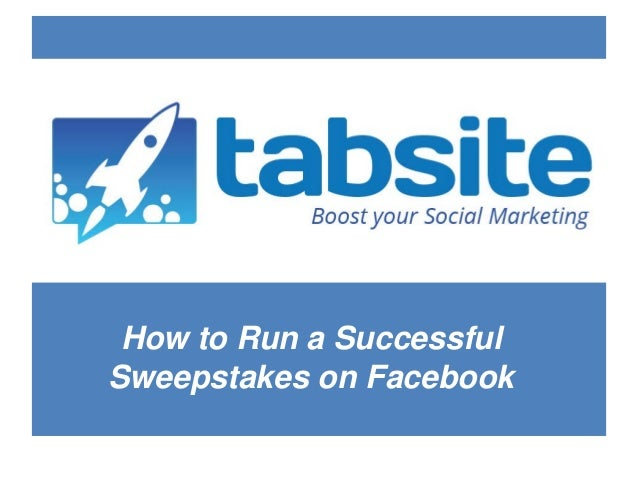 How to Run a SuccessfulSweepstakes on Facebook